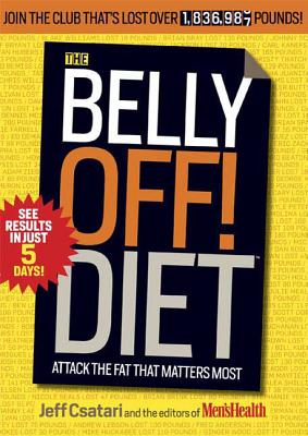 The Belly Off! Diet: Attack the Fat That Matters Most - Csatari, Jeff, and Men's Health Magazine