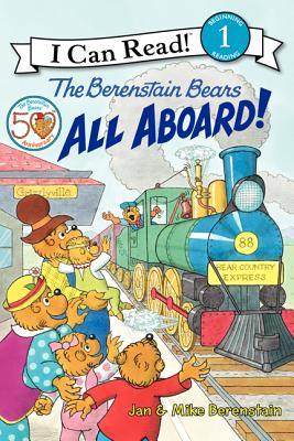 The Berenstain Bears: All Aboard! - Berenstain, Jan