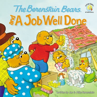The Berenstain Bears and a Job Well Done - Berenstain, Jan & Mike