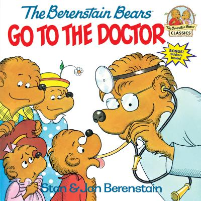 The Berenstain Bears Go to the Doctor - Berenstain, Stan