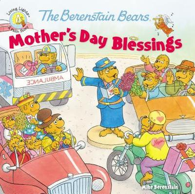 The Berenstain Bears Mother's Day Blessings - Berenstain, Mike