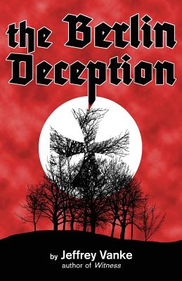 The Berlin Deception - Vanke, Jeffrey
