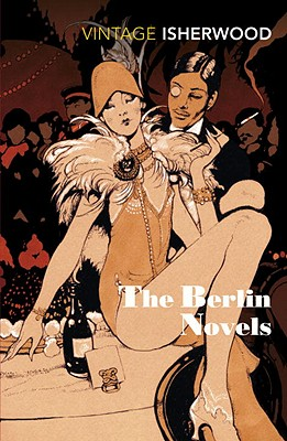 The Berlin Novels. by Christopher Isherwood - Isherwood, and Isherwood, Christopher