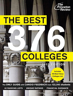 The Best 376 Colleges - Franek, Robert, and Braswell, Laura, and Mullarkey, Seamus