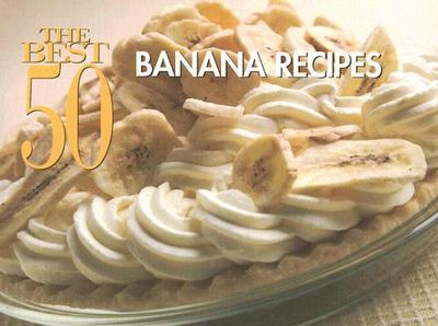 The Best 50 Banana Recipes - Woods, David, Professor