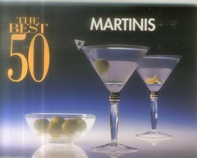 The Best 50 Martinis - Bristol, and Bristol Publishing, and Newens, Jennifer (Editor)