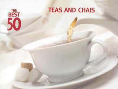 The Best 50 Teas and Chais - Murray, Dorothy