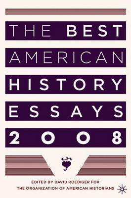 The Best American History Essays - Roediger, David