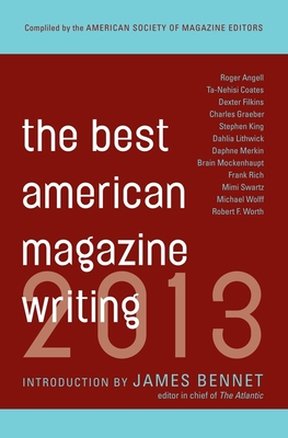 The Best American Magazine Writing - American Society of Magazine Editors (Compiled by)