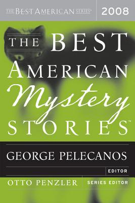 The Best American Mystery Stories - Pelecanos, George P (Editor), and Penzler, Otto (Editor)