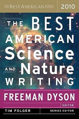 The Best American Science and Nature Writing - Folger, Tim (Editor), and Dyson, Freeman (Editor)