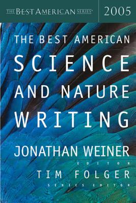 The Best American Science and Nature Writing - Weiner, Jonathan, Dr. (Editor), and Folger, Tim (Editor)