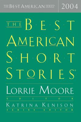 The Best American Short Stories - Moore, Lorrie, and Kenison, Katrina