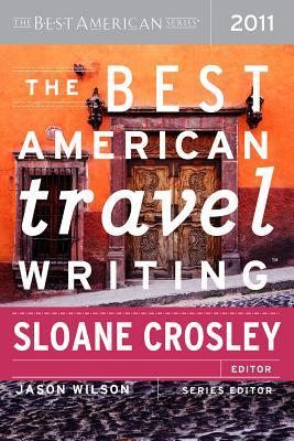 The Best American Travel Writing - Crosley, Sloane (Editor)