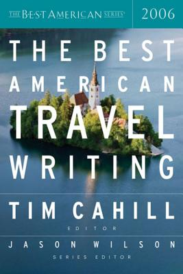 The Best American Travel Writing - Cahill, Tim (Editor)