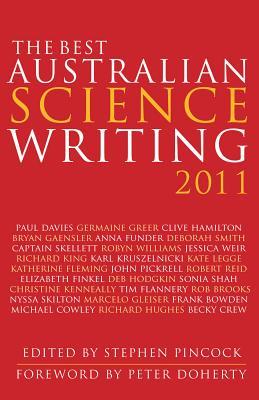The Best Australian Science Writing 2011 - Pincock, Stephen (Editor)