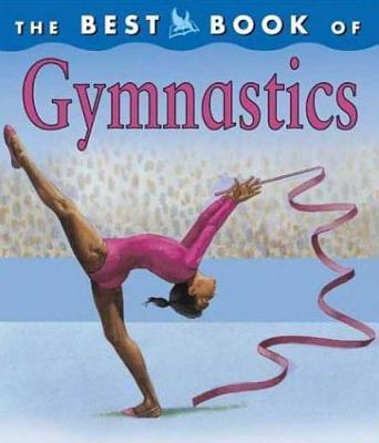 The Best Book of Gymnastics - Morley, Christine