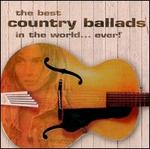 The Best Country Ballads in the World Ever - Various Artists