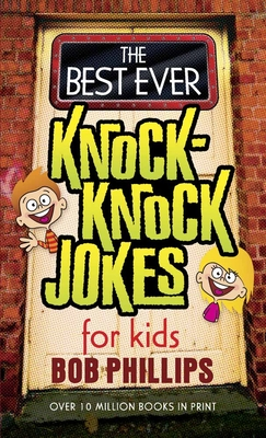 The Best Ever Knock-Knock Jokes for Kids - Phillips, Bob