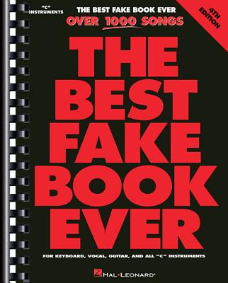 The Best Fake Book Ever: C Edition - Hal Leonard Publishing Corporation (Creator)