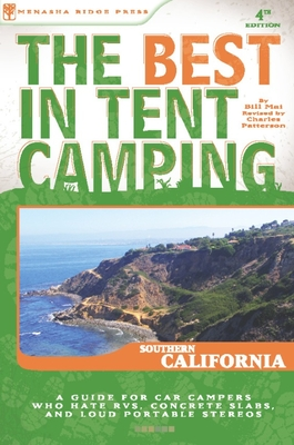 The Best in Tent Camping: Southern California - Patterson, Charles, and Mai, Bill