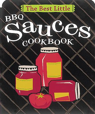 The Best Little BBQ Sauces Cookbook - Adler, Karen