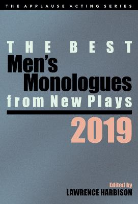 The Best Men's Monologues from New Plays, 2019 - Harbison, Lawrence (Editor)
