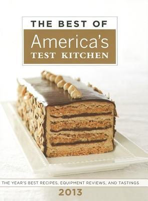 The Best of America's Test Kitchen 2013 - Editors at America's Test Kitchen (Editor)
