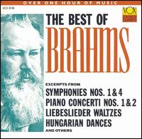 The Best of Brahms - Aaron Rosand (violin); Eileen Flissler (piano); Friedrich Wuhrer (piano); Georges Szolchany (piano); György Sándor (piano); Irmgard Gahl (viola); Jurgen Uhde (piano); Members of the Hungarian String Quartet; Renate Werner (piano)
