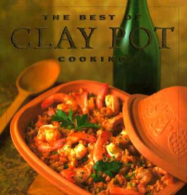 The Best of Clay Pot Cooking - Jacobi, Dana