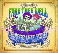 The Best of Fare Thee Well: Celebrating 50 Years of Grateful Dead - Grateful Dead