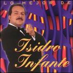 The Best of Isidro Infante