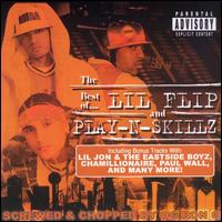 The Best of Lil Flip and Play-N-Skillz [Chopped & Screwed] - Lil Flip/Play-N-Skillz