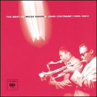 The Best of Miles Davis & John Coltrane: 1955-1961 - Miles Davis & John Coltrane
