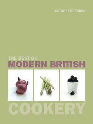 The Best of Modern British Cookery - Freeman, Sarah