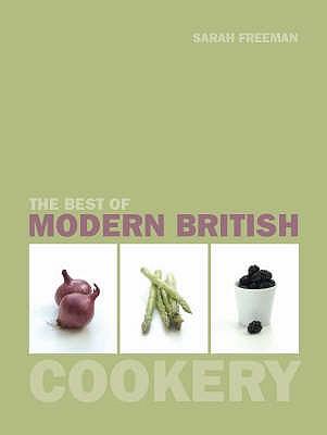 The Best of Modern British Cookery - Freeman, Sarah