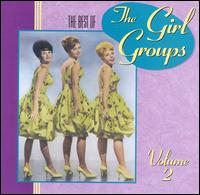The Best of the Girl Groups, Vol. 2 - Various Artists