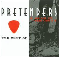 The Best of the Pretenders/Break Up the Concrete - Pretenders
