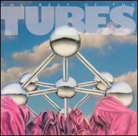 The Best of the Tubes [Capitol] - The Tubes