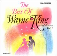 The Best of Wayne King and His Orchestra, Vol. 1 - Wayne King & His Orchestra