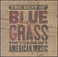 The Best Of You Can't Hear Me Callin' Bluegrass: 80 Years Of American Music - Various Artists