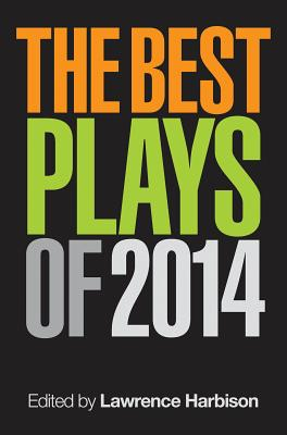 The Best Plays of 2014 - Harbison, Lawrence (Editor)
