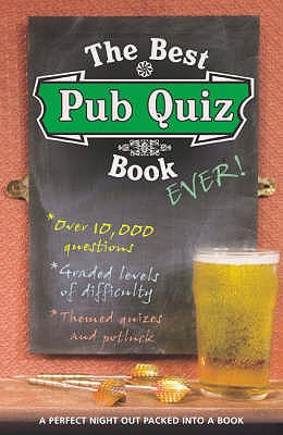 The Best Pub Quiz Book Ever! - Preston, Roy, and Preston, Sue