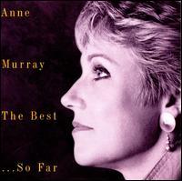 The Best...So Far - Anne Murray