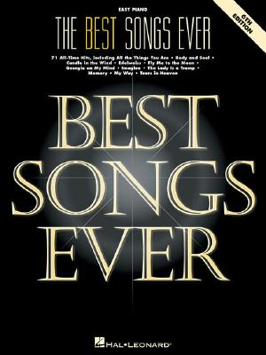 The Best Songs Ever: 71 All-Time Hits - Schroedl, Blake, and Schroedl, Jeff, and Hal Leonard Publishing Corporation (Creator)