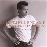 The Best That I Could Do 1978-1988 - John Mellencamp