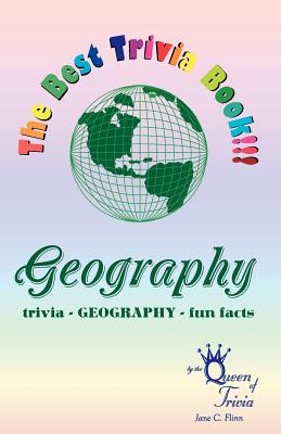 The Best Trivia Book of Geography!!!: Fun Facts, Creative Humor, Trivia... - Flinn, Jane C