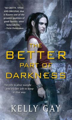 The Better Part of Darkness - Gay, Kelly