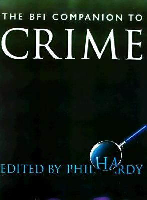 The BFI Companion to Crime - Hardy, Phil (Editor)