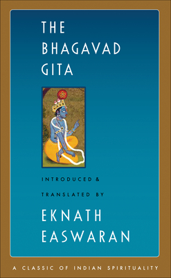 The Bhagavad Gita - Easwaran, Eknath (Translated by)